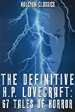 The Definitive H.P. Lovecraft: 67 Tales of Horror in One Volume (Halcyon Classics)