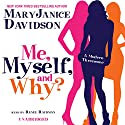 Me, Myself, and Why? Audiobook by MaryJanice Davidson Narrated by Renée Raudman