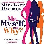 Me, Myself, and Why? | MaryJanice Davidson