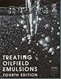 Treating Oil Field Emulsions, Baker, Ron, 0886981379