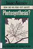 How Did We Find Out about Photosynthesis?, Isaac Asimov, 0802768997