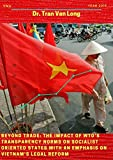Beyond Trade: The Impact of WTO's Transparency Norms on Socialist Oriented States with an Emphasis on Vietnam's Legal Reform