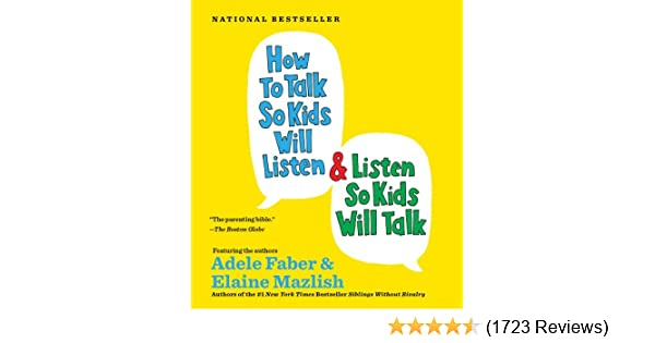 Lets Stop Talking About 30 Million Word >> How To Talk So Kids Will Listen And Listen So Kids Will Talk