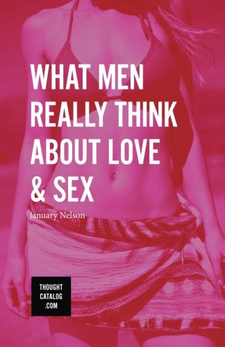 Download What Men Really Think About Love & Sex PDF