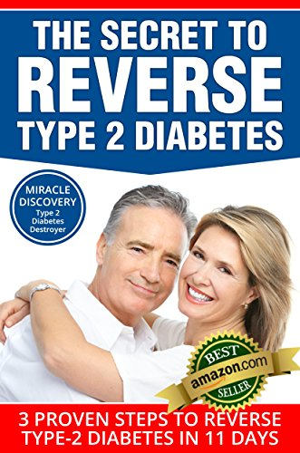 TYPE 2 DIABETES DESTROYER: The Secret to REVERSE Type 2 Diabetes, 3 Proven Steps to Reverse Type-2 Diabetes in 11 Days (Diabetes type 2, Diabetes, diabetes DIABETES,diabetic cookbook,type 2 diabetes)
