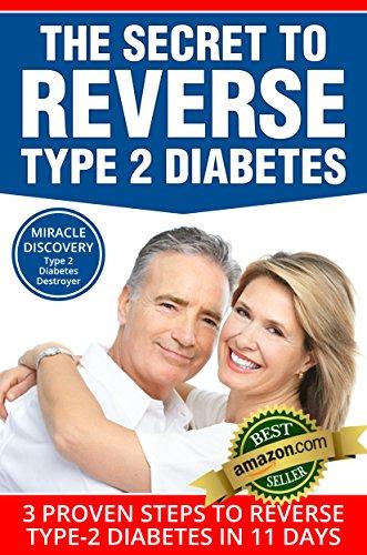 TYPE 2 DIABETES DESTROYER: The Secret to REVERSE Type 2 Diabetes, 3 Proven Steps to Reverse Type-2 Diabetes in 11 Days (Diabetes type 2, Diabetes, diabetes ... DIABETES,diabetic cookbook,type 2 diabetes)