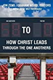 58 to 0: How Christ Leads Through the One Anothers