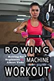 Rowing Machine Workout: Rowing for Beginners