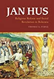 img - for Jan Hus: Religious Reform and Social Revolution in Bohemia book / textbook / text book