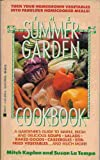 The Summer Garden Cookbook, Mitch Kaplan and Susan La Tempa, 042513668X