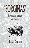 """""""Sorgiñas"""", leyendas vascas de brujas"""