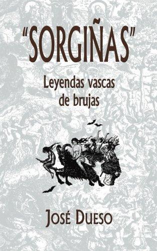 """""""Sorgiñas"""", leyendas vascas de brujas (Spanish Edition) [Jose Dueso] (Tapa Blanda)"""