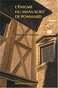 L'énigme du manuscrit de Pommard par Pierre-Yves Denizot