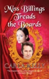 Miss Billings Treads the Boards by Carla Kelly front cover
