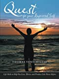 Quest for Your Empowered Self, Thomas Ventimiglia, 1490826831