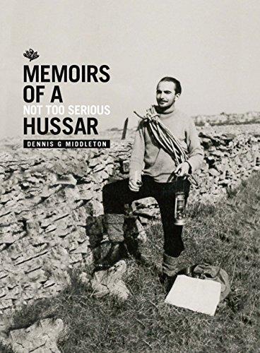 Dennis Middleton >> Amazon Com Memoirs Of A Not Too Serious Hussar Ebook