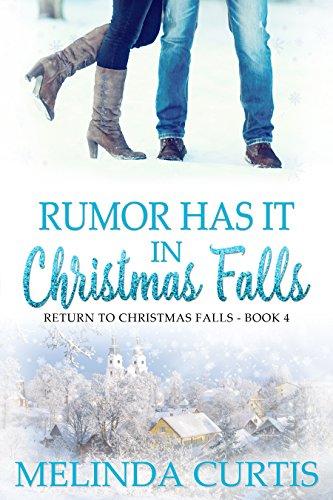 Rumor Has It: In Christmas Falls (Return to Christmas Falls Book 4)