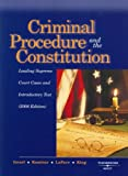 Criminal Procedure and the Constitution, Leading Supreme Court Cases and Introductory Text 2008th Edition
