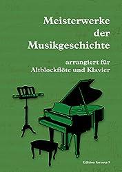 Meisterwerke der Musikgeschichte, arrangiert für Altblockflöte und Klavier
