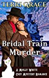COZY MYSTERY ROMANCE: The Bridal Train Murder: Historical Cozy Mystery Romance (Mail Order Bride Cozy Mystery Romance Book 1) by  Terri Grace in stock, buy online here