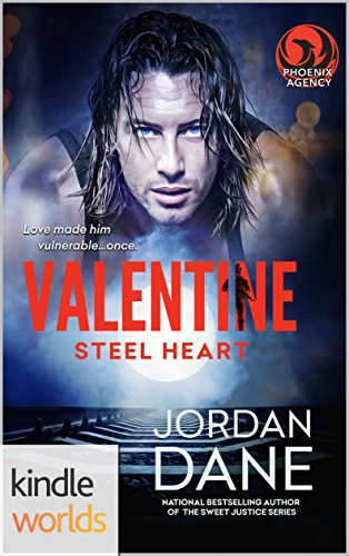The Phoenix Agency: Valentine: Steel Heart (Kindle Worlds Novella) (Kindle Worlds Novella) (A Braxton Valentine Novella (1 of 2))