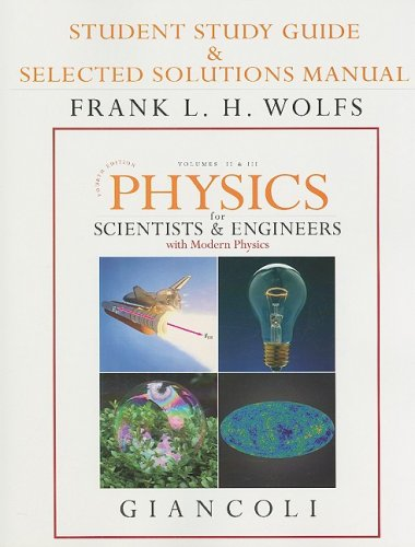 Student Study Guide & Selected Solutions Manual for Physics for Scientists & Engineers with Modern Physics Vols. 2 & 3 (Chs.21-44) (v. 2 & 3, Chapters 2)