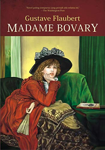 Madame Bovary - (ANNOTATED) Original, Unabridged, Complete, Enriched [Oxford University Press]