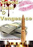 Greed, Lust and Vengeance, Donald Reynolds, 1463793804