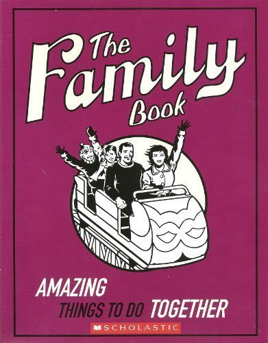 The Family Book - Amazing Things to Do Together