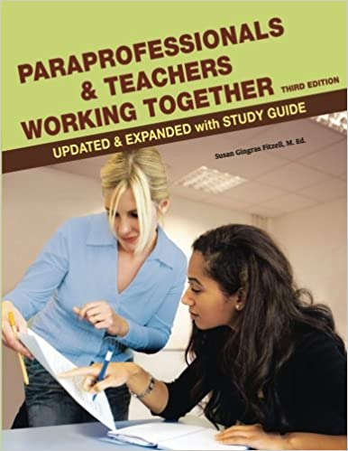 ``UPD`` Paraprofessionals And Teachers Working Together 3rd Edition. include promote Clemson building deploy Cargo