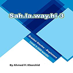 Sahlawayhi 3: Graded Stories for Beginners (Arabic Edition)