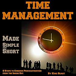 Time Management Made Simple and Short