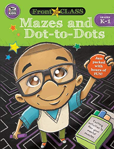 Mazes and Dot-to-Dots, Grades K - 1 (Front of the Class)