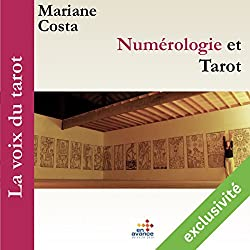 Numérologie et tarot (La voix du tarot 2)