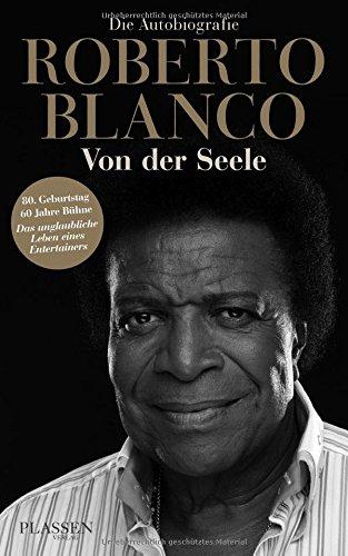 Roberto Blanco: Von der Seele: Die Autobiografie