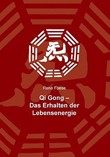 Qi Gong: Das Erhalten der Lebensenergie