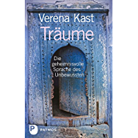 Träume: Die geheimnisvolle Sprache des Unbewussten (German Edition)
