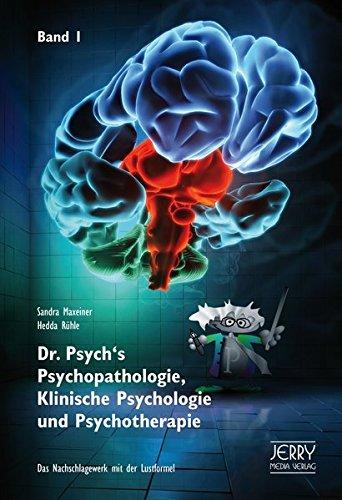 Dr. Psych's Psychopathologie Klinische Psychologie Und Psychotherapie Band I