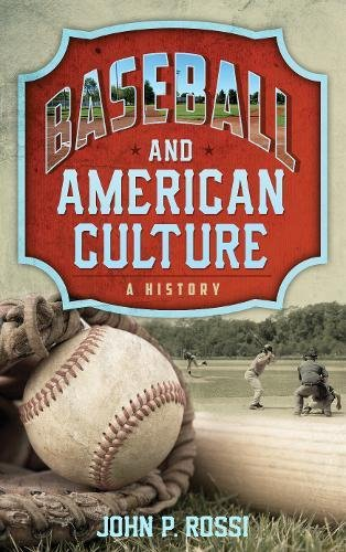 Search : Baseball and American Culture: A History