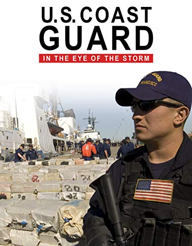 U.S Coast Guard: In the Eye of the Storm (Coast Guard Rescue)