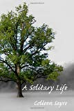 A Solitary Life, Colleen Sayre, 1479305413