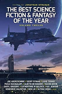 The Best Science Fiction And Fantasy Of The Year: 12 (Best SF & Fantasy