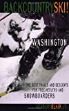 Backcountry Ski! Washington: The Best Trails and Descents for Free-Heelers and Snowboarders