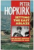 Setting the East Ablaze: On Secret Service in Bolshevik Asia