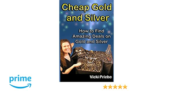 af23437886b Cheap Gold and Silver: How to Find Amazing Deals on Gold and Silver ...