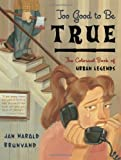 img - for Too Good to Be True: The Colossal Book of Urban Legends book / textbook / text book