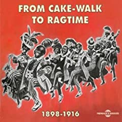 From Cake-Walk to Ragtime 1898-1916