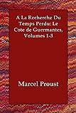 La Recherche du Temps Perdu le Côt de G, Marcel Proust, 1406812307