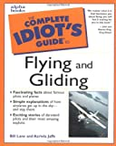 Complete Idiot's Guide to Flying and Gliding, Bill Lane and Azriela Jaffe, 0028638859