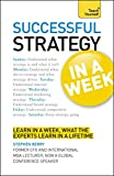 Strategy In A Week: Strategic Thinking Skills In Seven Simple Steps (Teach Yourself)